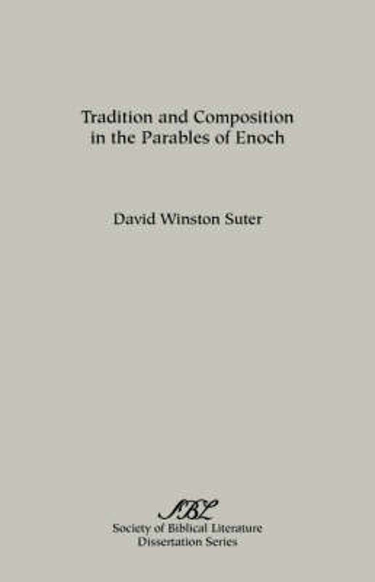 Tradition and Composition in the Parables of Enoch
