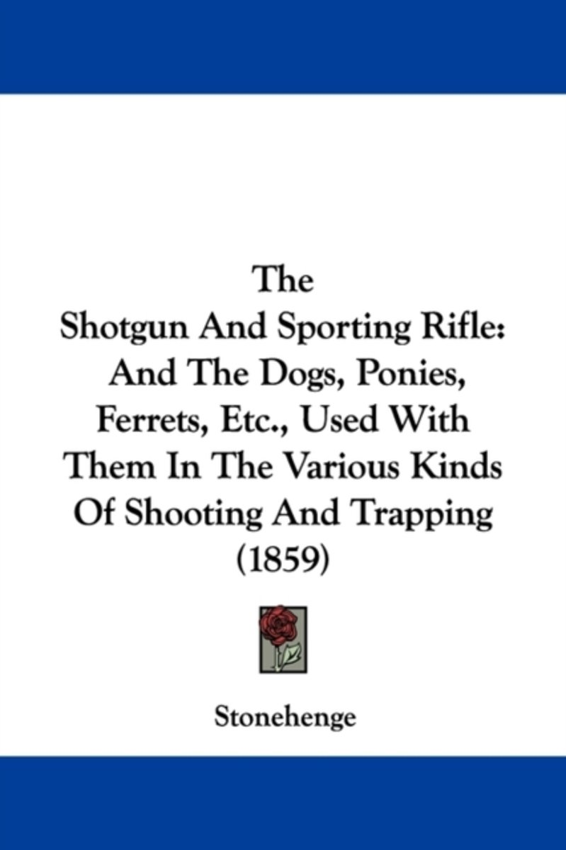 The Shotgun And Sporting Rifle