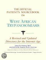 The Official Patient's Sourcebook on West African Trypanosomiasis