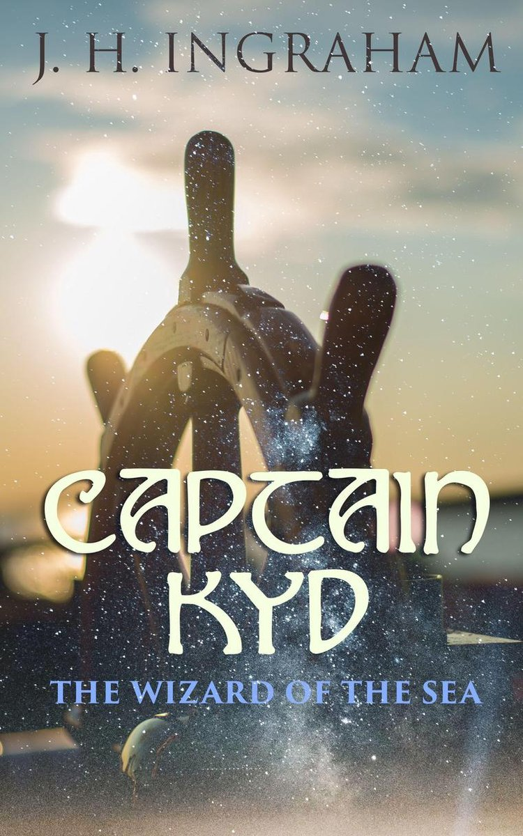 Captain Kyd: The Wizard of the Sea