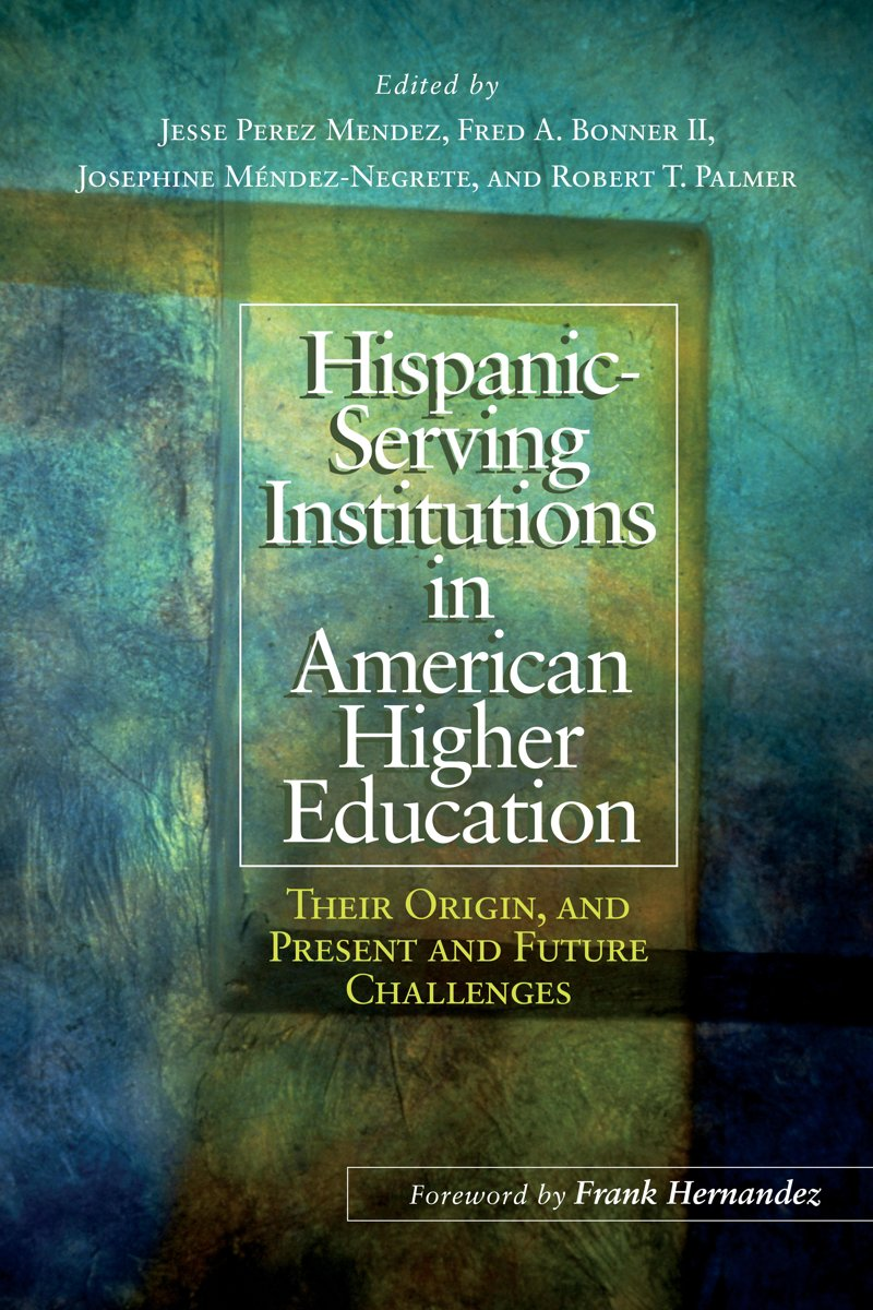 Hispanic Serving Institutions in American Higher Education