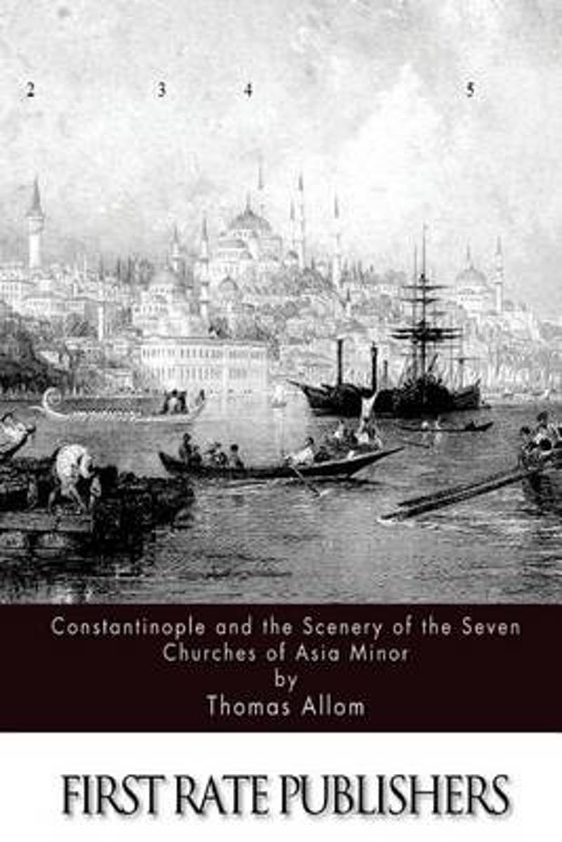 Constantinople and the Scenery of the Seven Churches of Asia Minor
