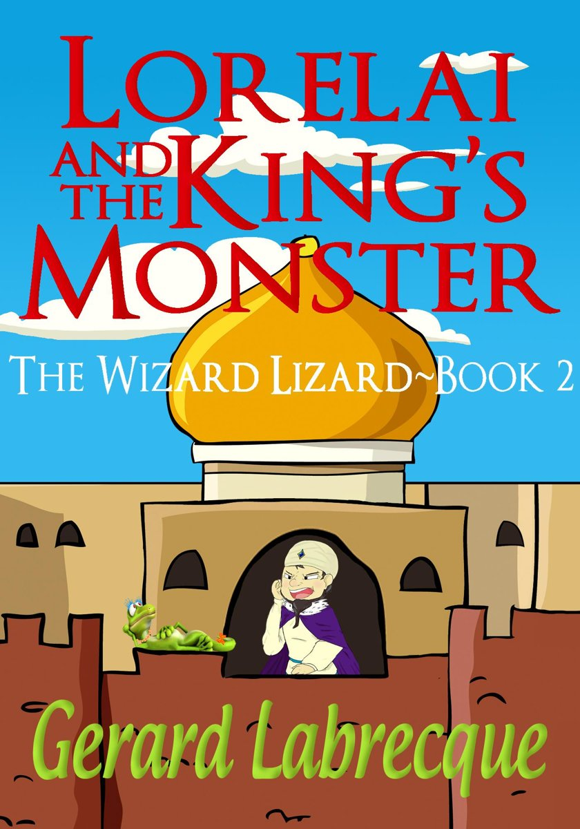 Lorelia And The King's Monster The Wizard Lizard Book 2