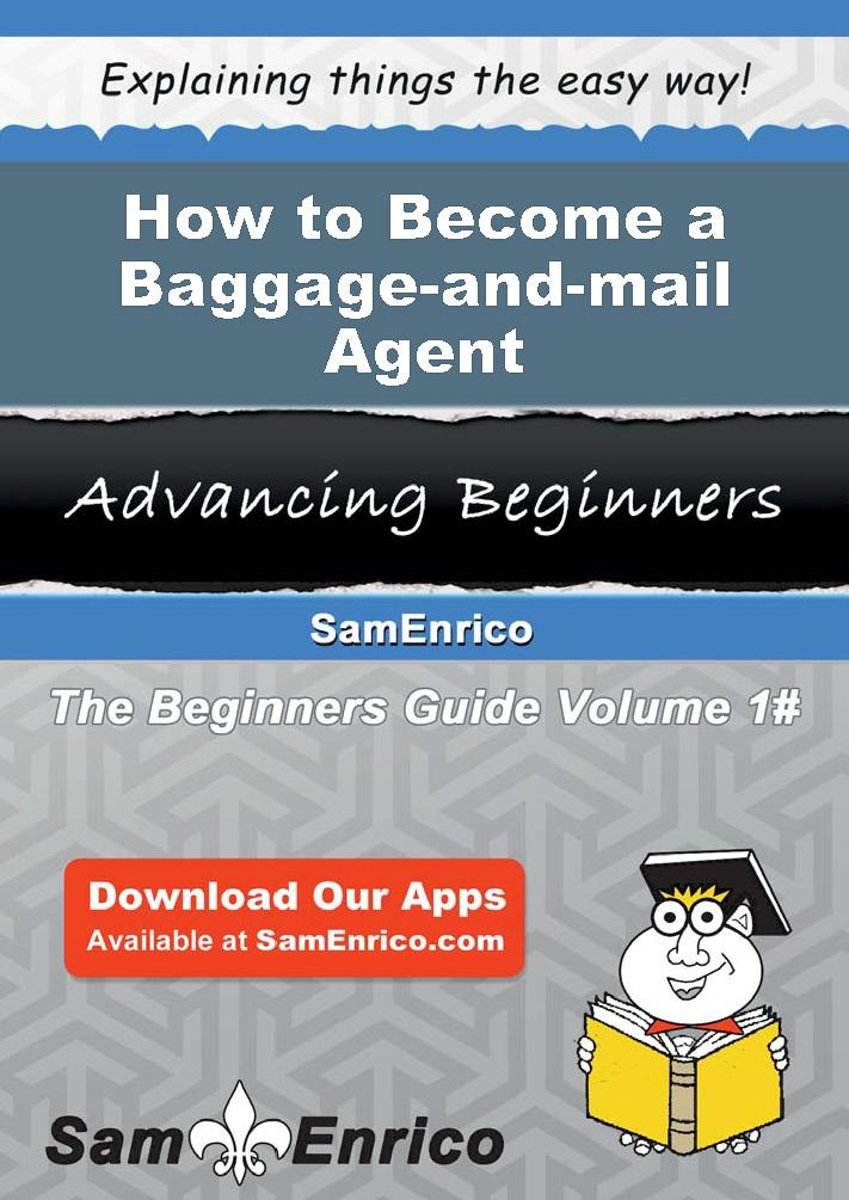 How to Become a Baggage-and-mail Agent