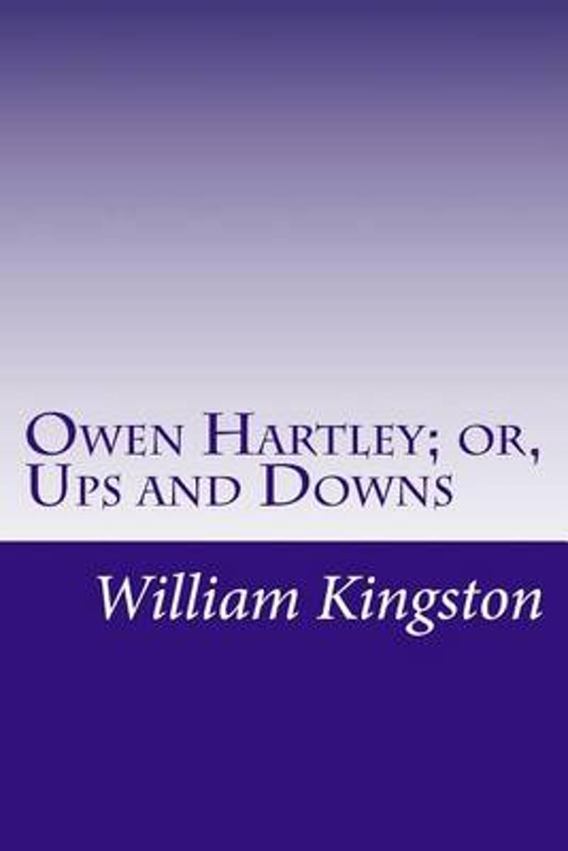 Owen Hartley; Or, Ups and Downs