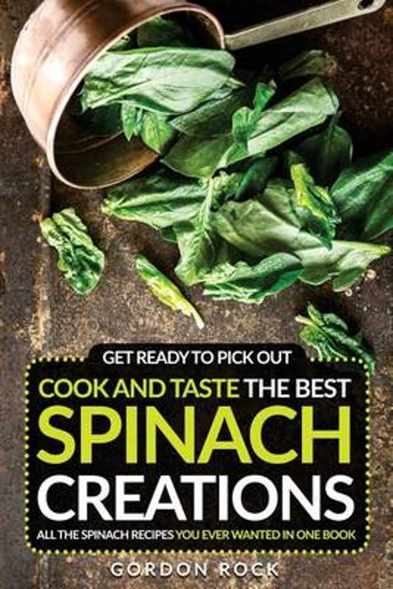 Get Ready to Pick Out, Cook and Taste the Best Spinach Creations