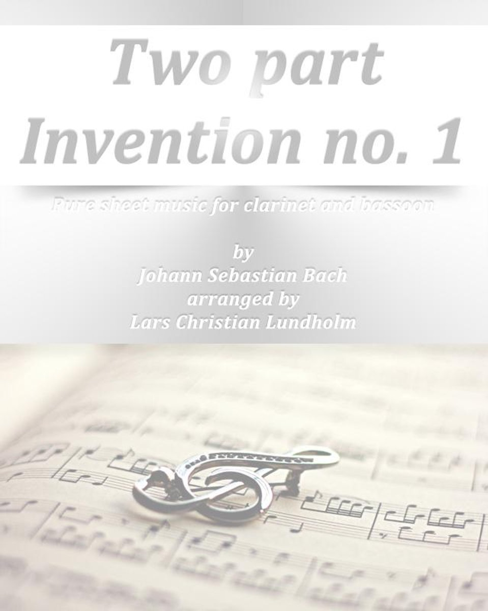 Two part Invention no. 1 Pure sheet music for clarinet and bassoon by Johann Sebastian Bach arranged by Lars Christian Lundholm