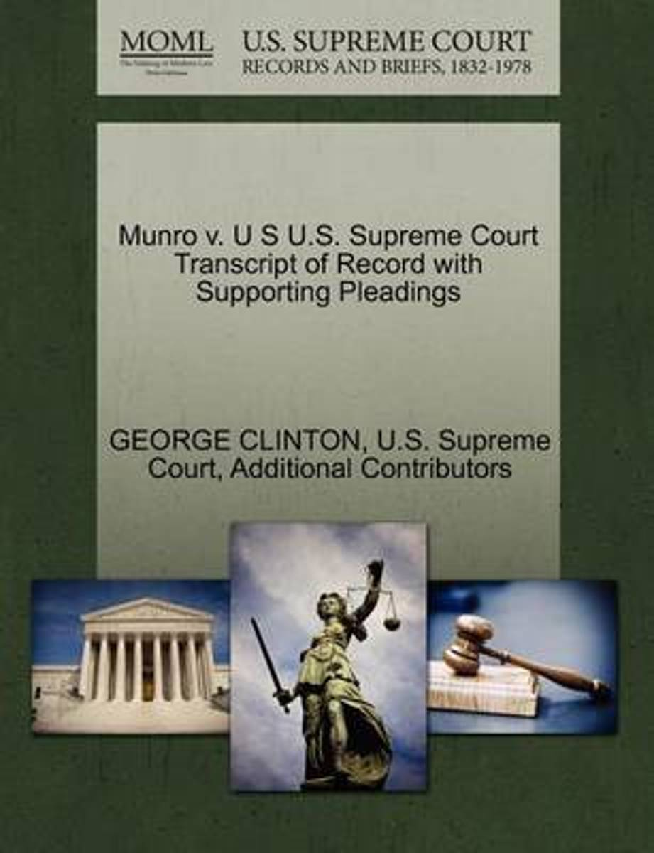 Munro V. U S U.S. Supreme Court Transcript of Record with Supporting Pleadings