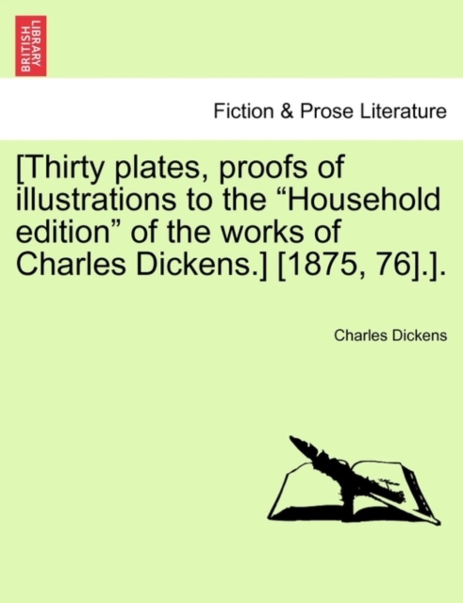 [Thirty Plates, Proofs of Illustrations to the Household Edition of the Works of Charles Dickens.] [1875, 76].].