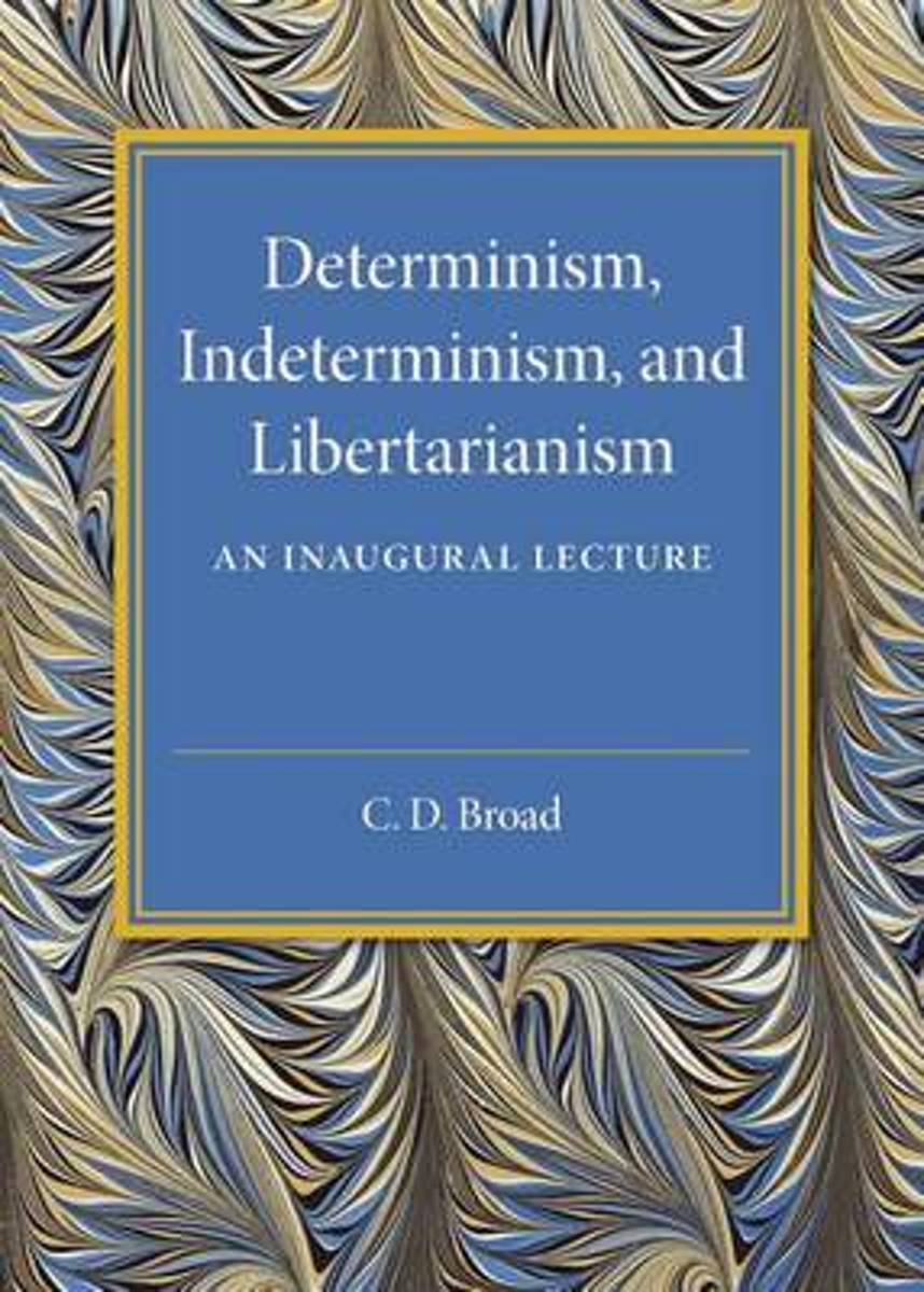 Determinism, Indeterminism, and Libertarianism