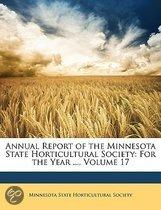 Annual Report of the Minnesota State Horticultural Society: for the Year ..., Volume 17