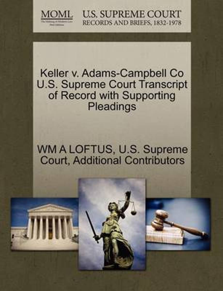 Keller V. Adams-Campbell Co U.S. Supreme Court Transcript of Record with Supporting Pleadings