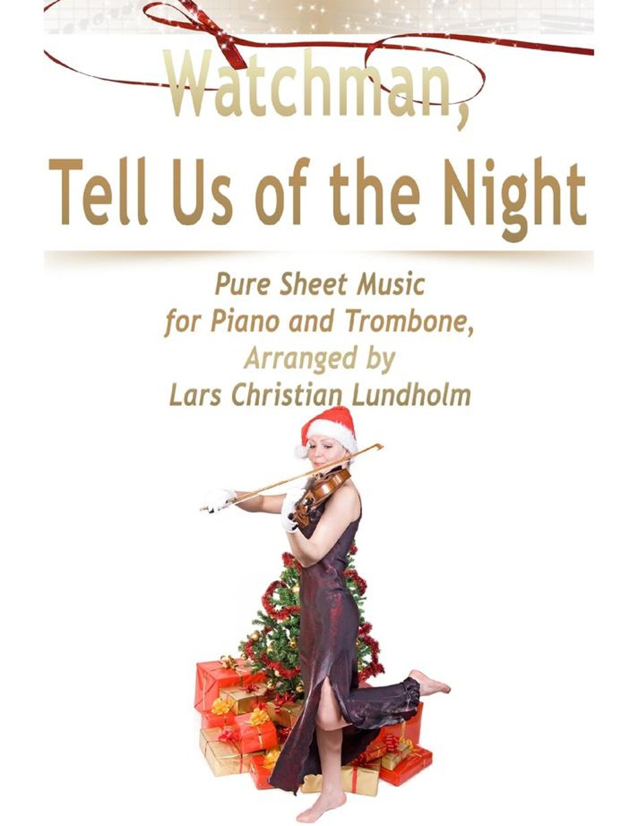 Watchman, Tell Us of the Night Pure Sheet Music for Piano and Trombone, Arranged by Lars Christian Lundholm
