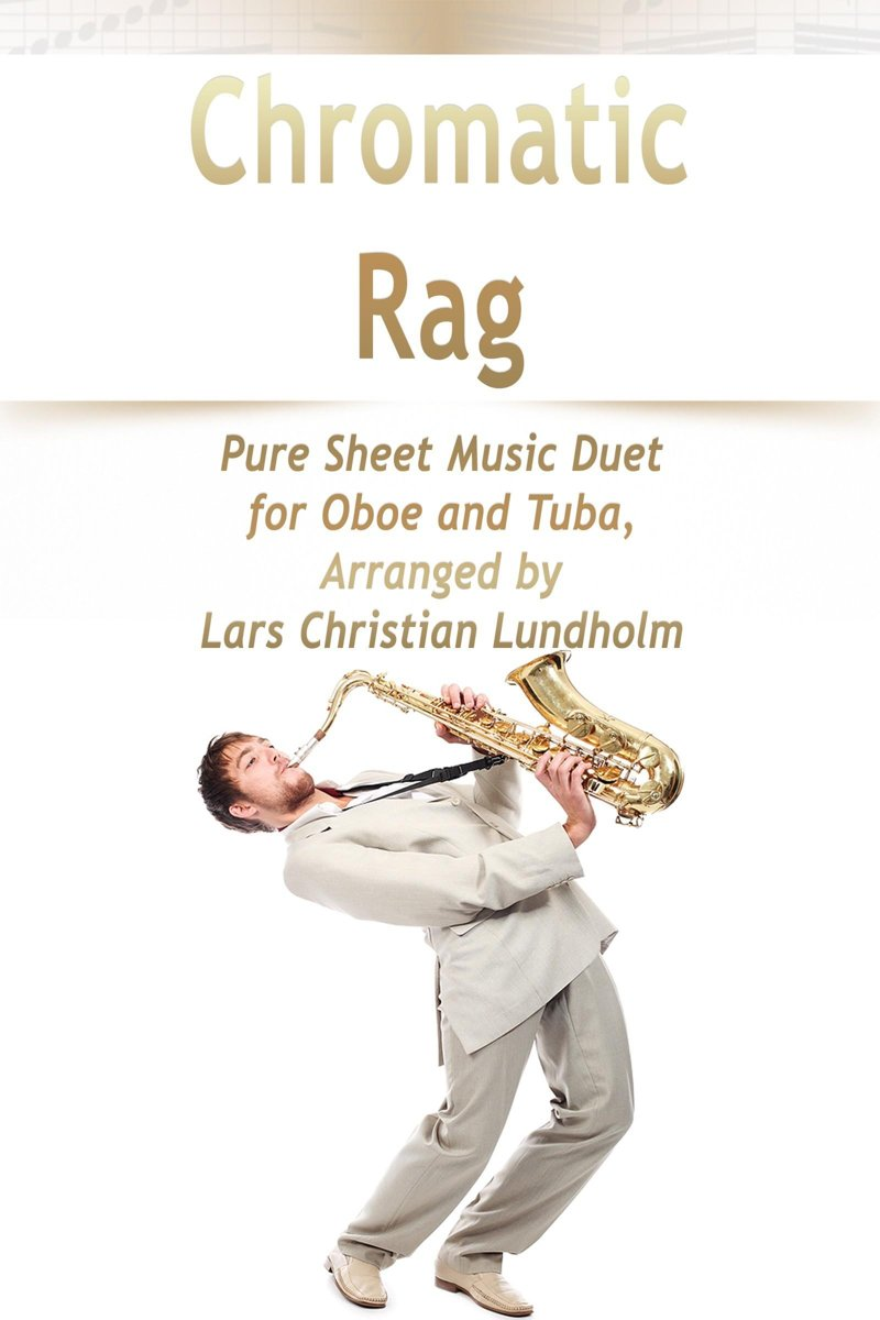 Chromatic Rag Pure Sheet Music Duet for Oboe and Tuba, Arranged by Lars Christian Lundholm