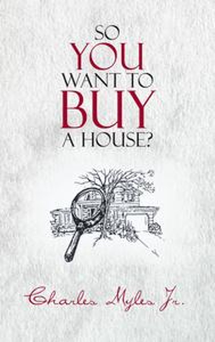 So You Want to Buy a House?