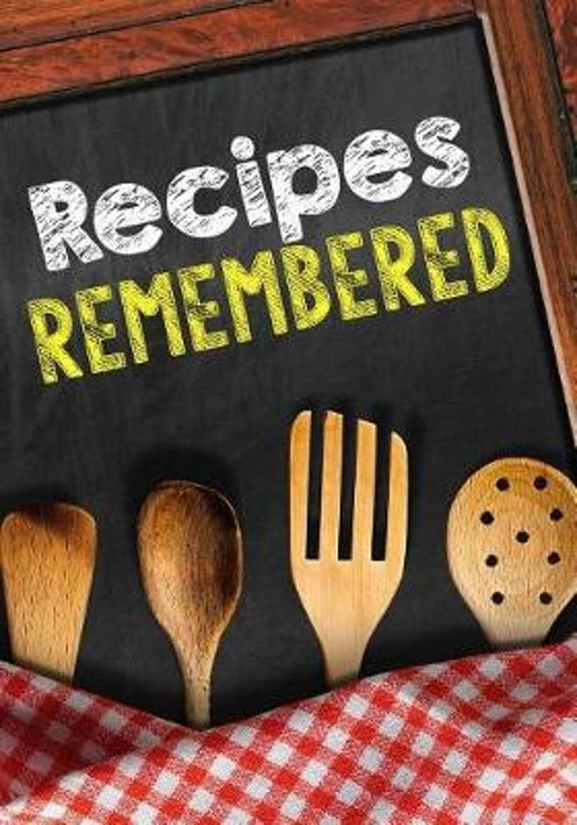 Recipes Remembered