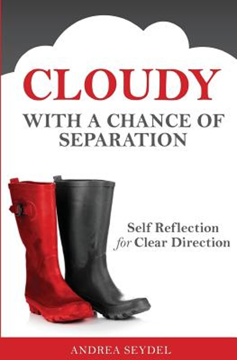 Cloudy with a Chance of Separation