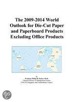 The 2009-2014 World Outlook for Die-Cut Paper and Paperboard Products Excluding Office Products