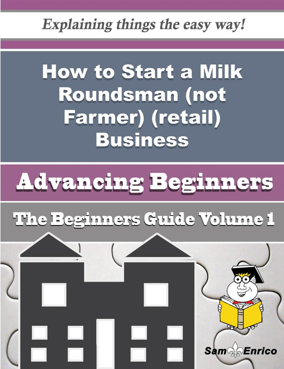 How to Start a Milk Roundsman (not Farmer) (retail) Business (Beginners Guide)