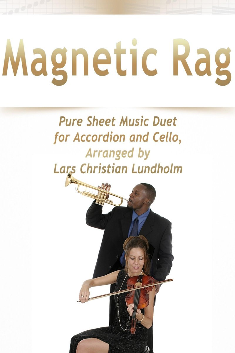 Magnetic Rag Pure Sheet Music Duet for Accordion and Cello, Arranged by Lars Christian Lundholm