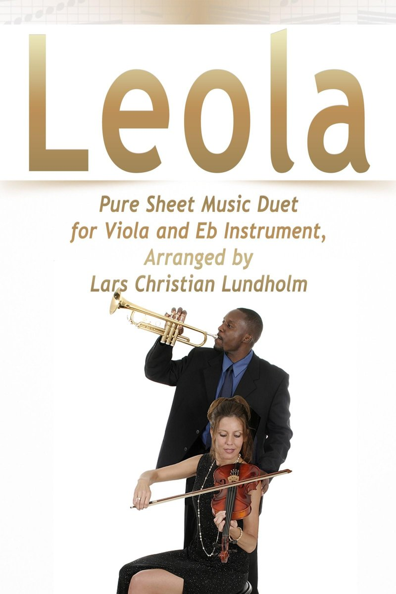 Leola Pure Sheet Music Duet for Viola and Eb Instrument, Arranged by Lars Christian Lundholm