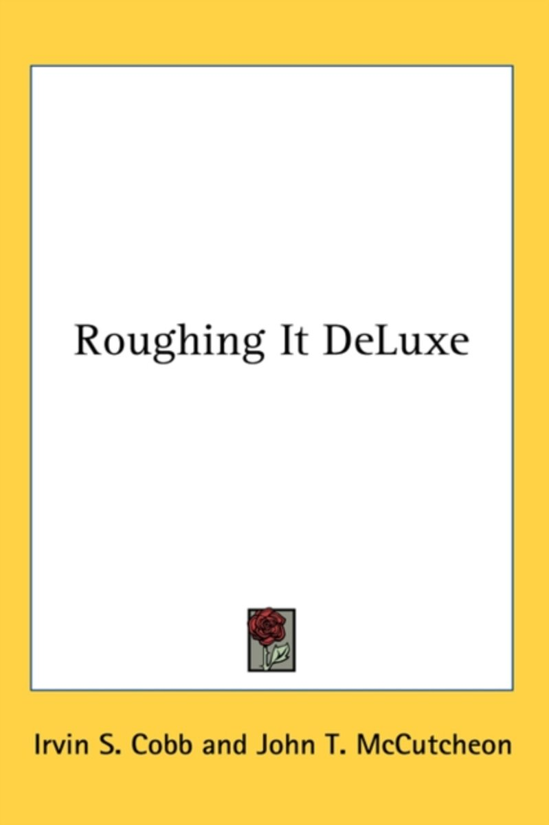 Roughing It Deluxe