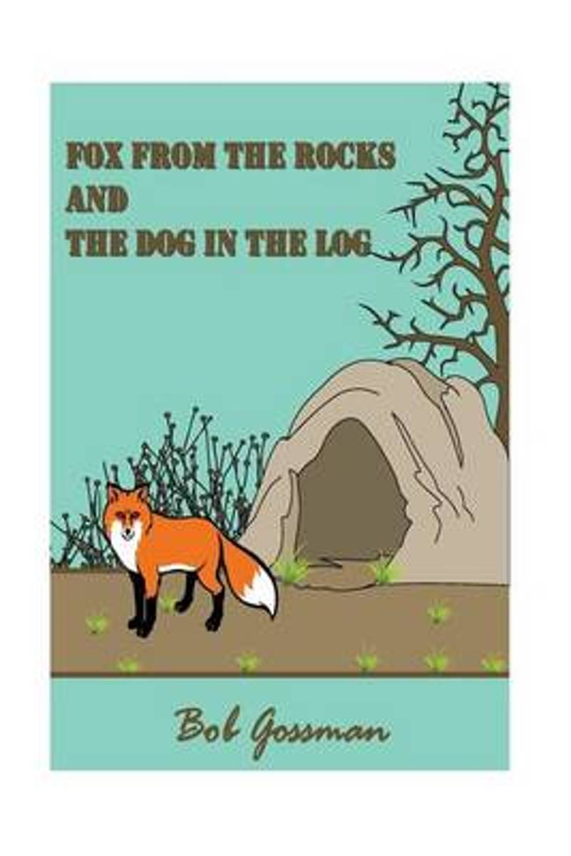 The Fox from the Rocks and the Dog in the Log