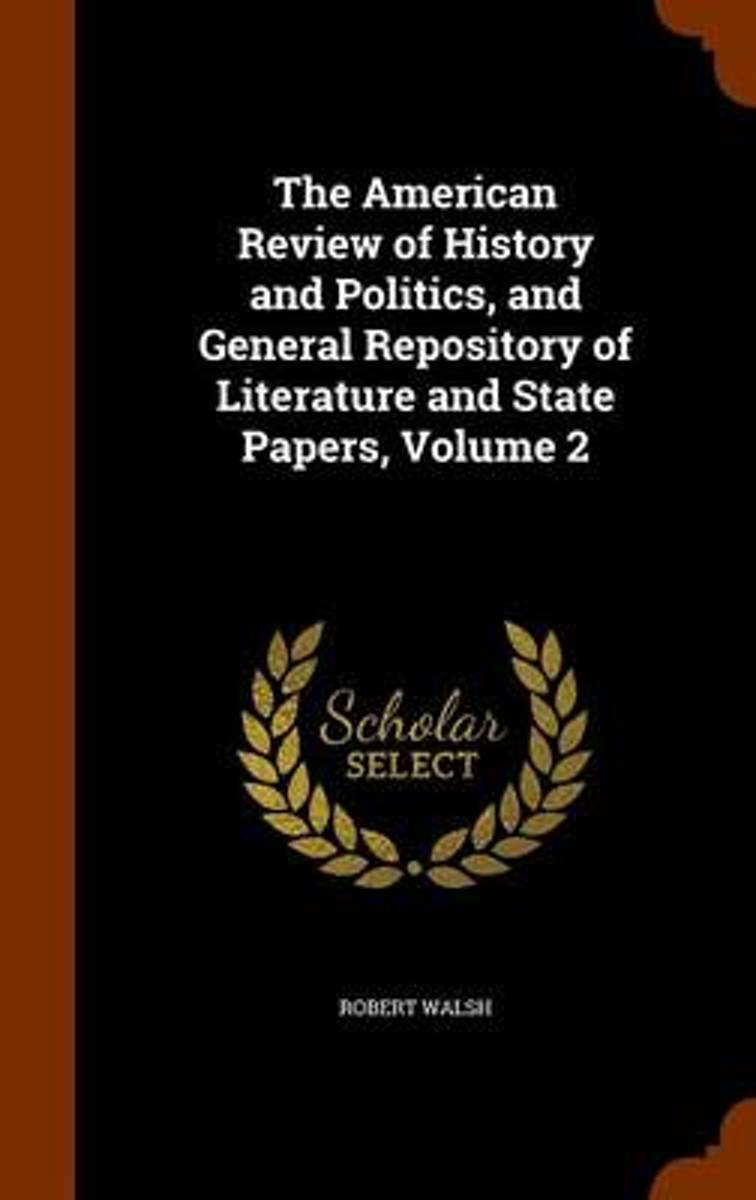 The American Review of History and Politics, and General Repository of Literature and State Papers, Volume 2