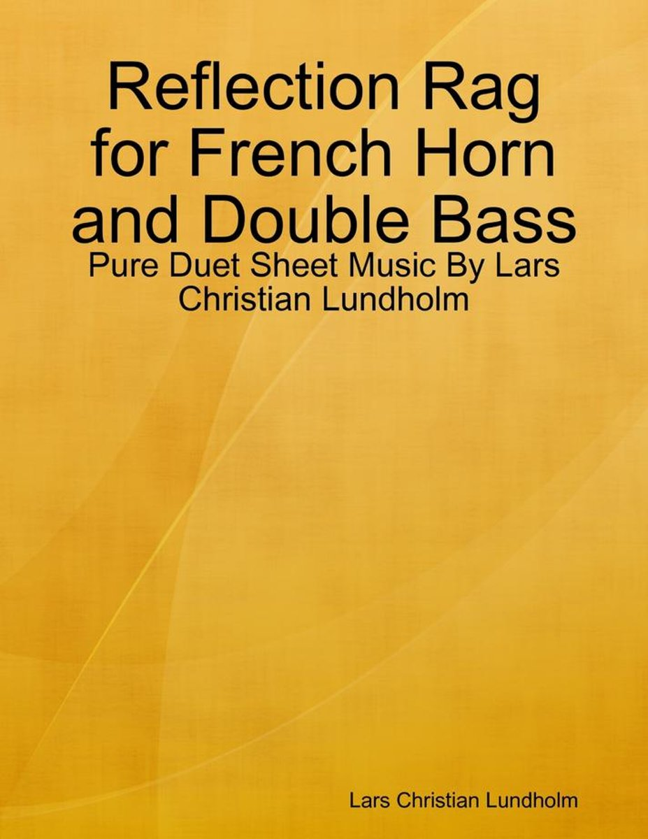 Reflection Rag for French Horn and Double Bass - Pure Duet Sheet Music By Lars Christian Lundholm