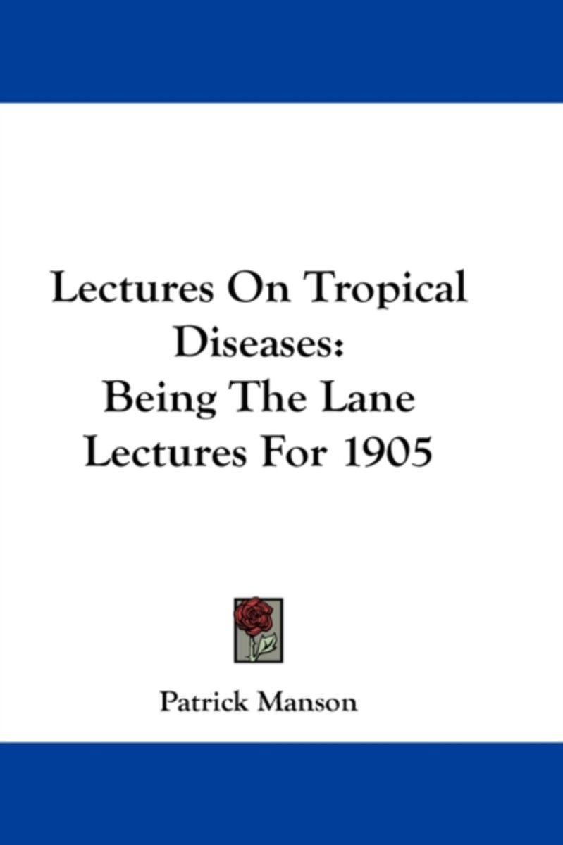 Lectures on Tropical Diseases