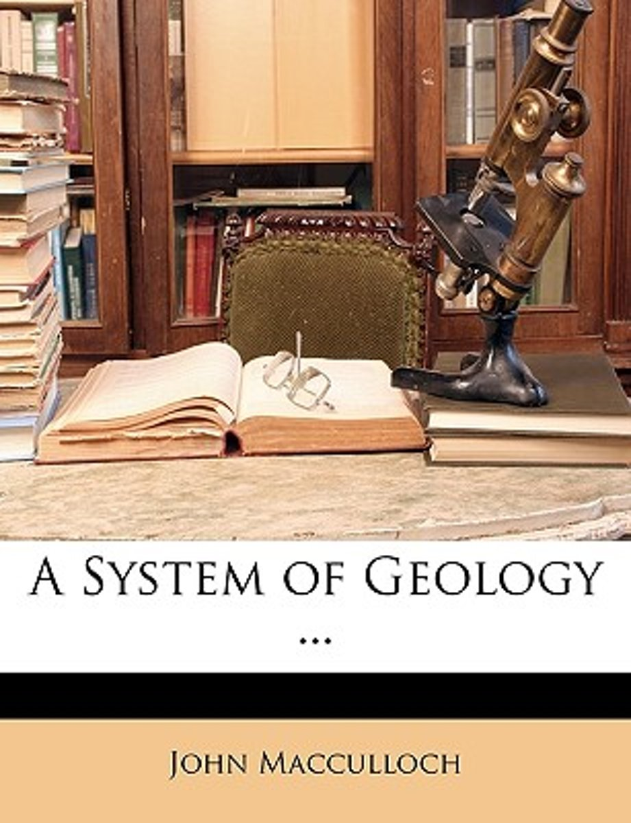 A System of Geology ...