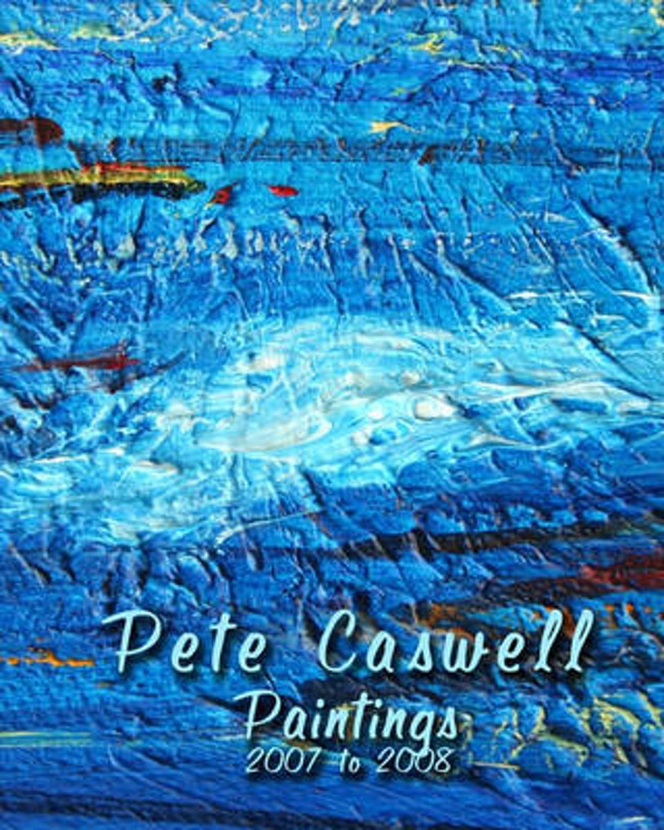 Pete Caswell Paintings 2007 to 2008