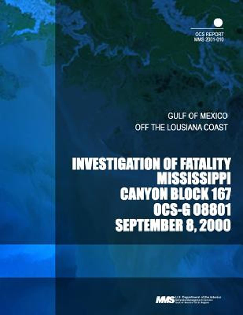 Investigation of Fatality Mississippi Canyon Block 167 Ocs-G 0881