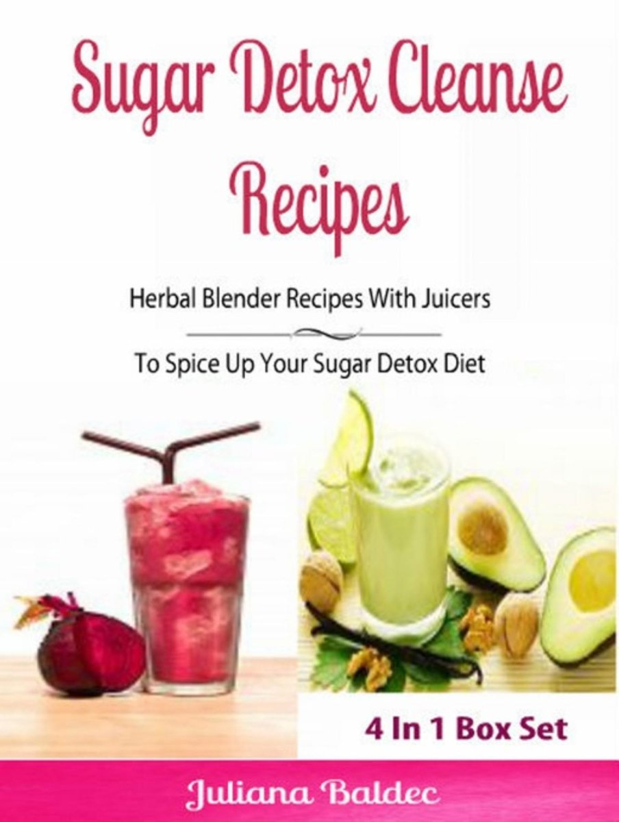 Sugar Detox Cleanse Recipes: Herbal Blender Recipes