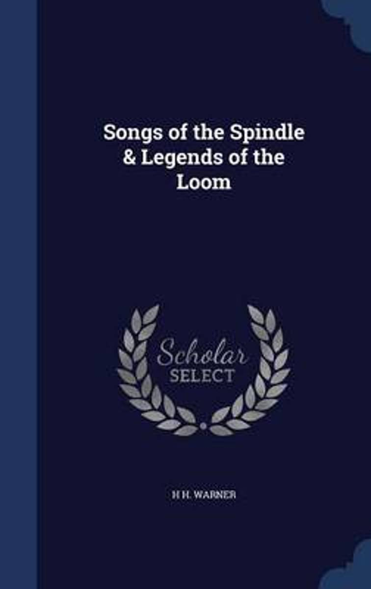 Songs of the Spindle & Legends of the Loom
