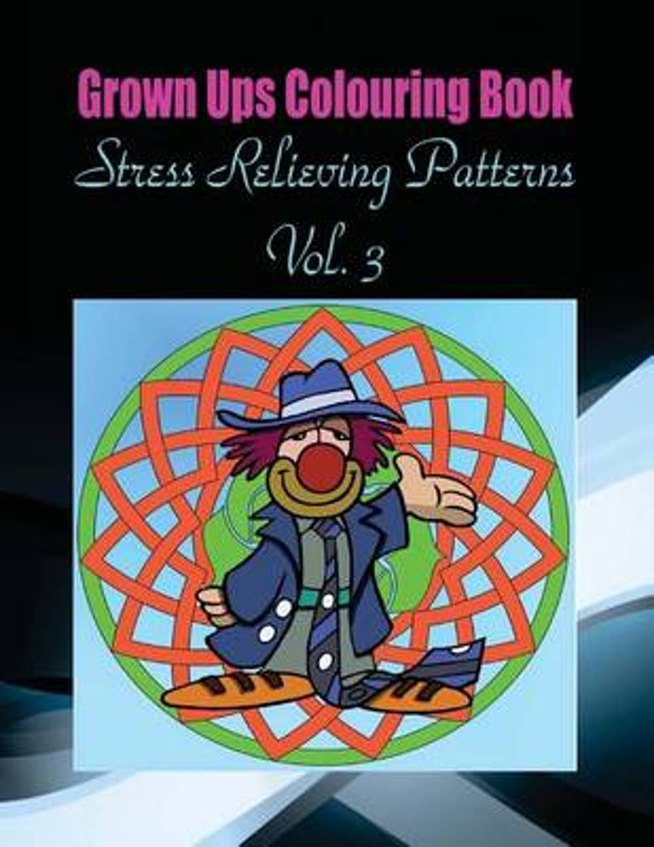 Grown Ups Colouring Book Stress Relieving Patterns Vol. 3