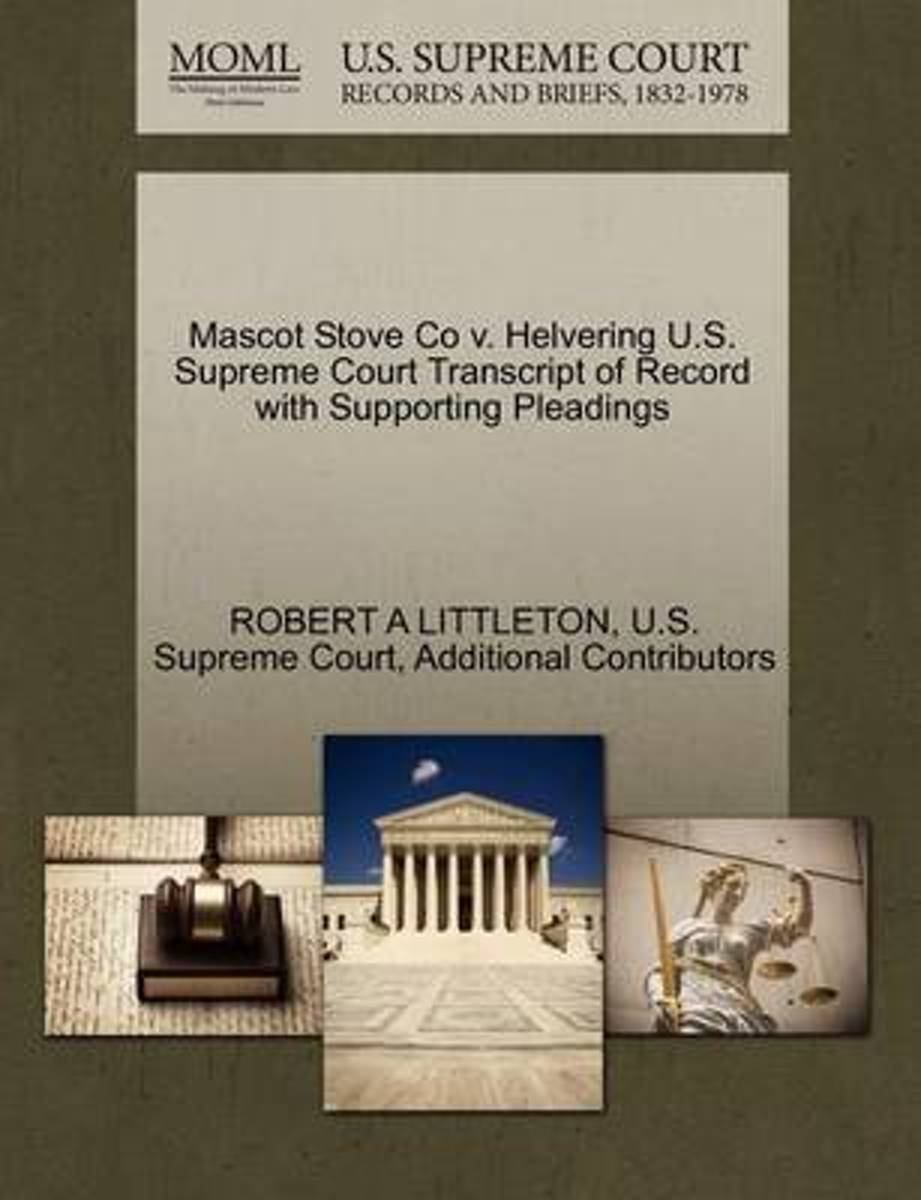 Mascot Stove Co V. Helvering U.S. Supreme Court Transcript of Record with Supporting Pleadings