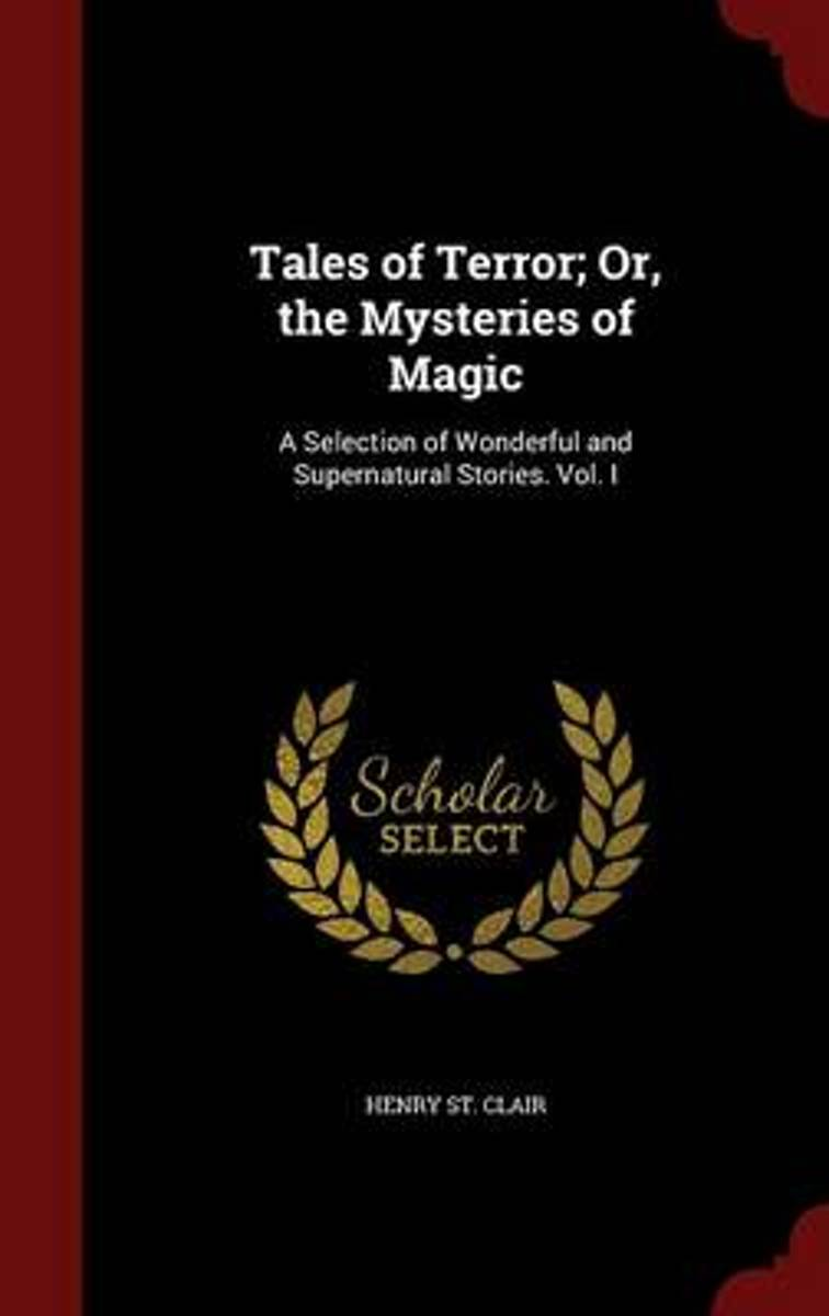 Tales of Terror; Or, the Mysteries of Magic