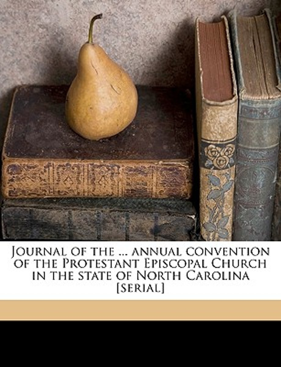 Journal of the ... Annual Convention of the Protestant Episcopal Church in the State of North Carolina [Serial] Volume 36th(1852)
