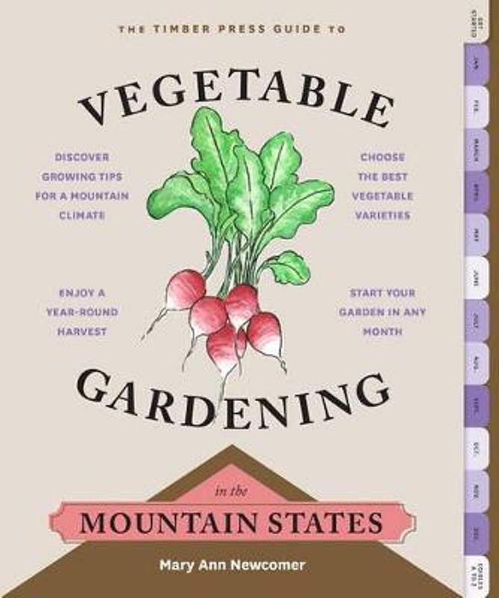 Timber Press Guide to Vegetable Gardening in the Mountain States