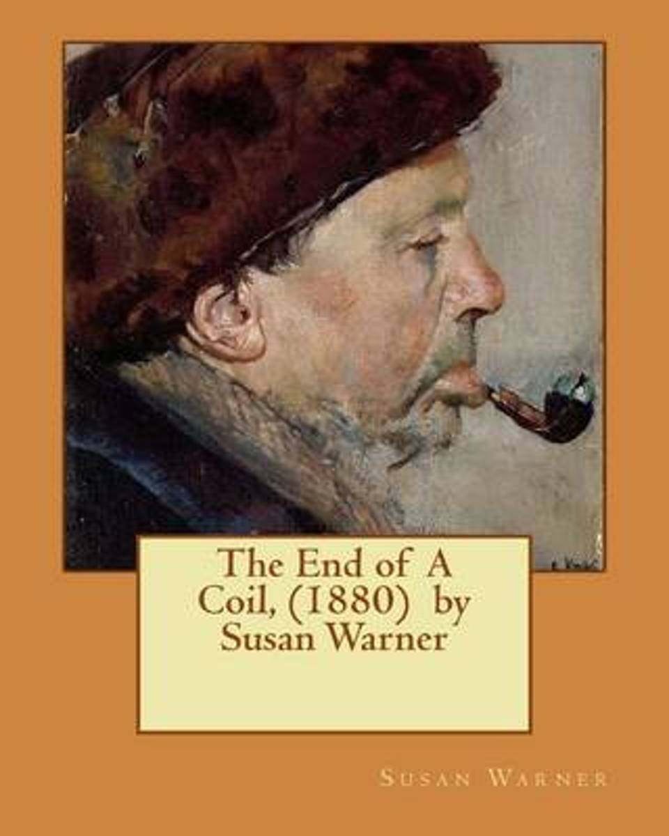 The End of a Coil, (1880) by Susan Warner