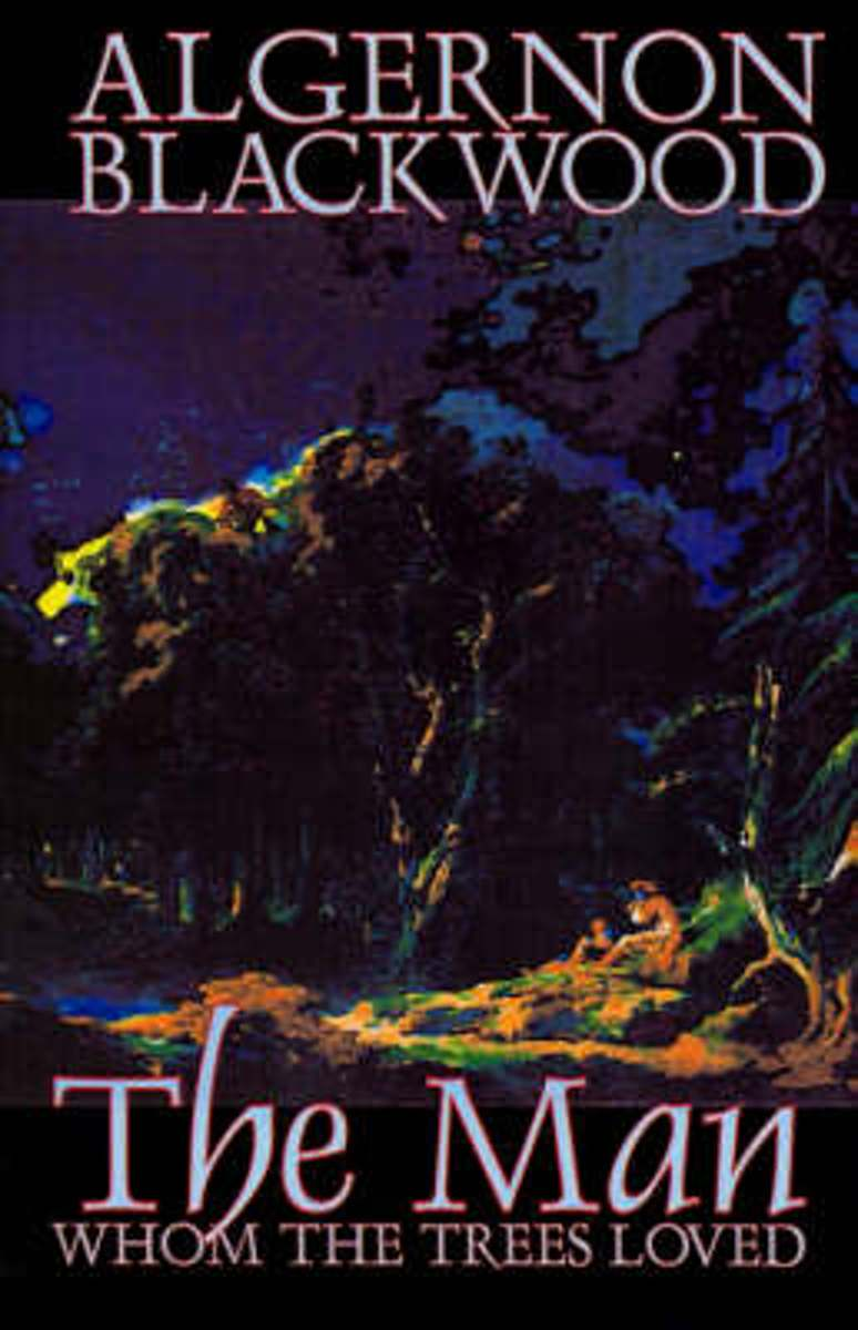 The Man Whom the Trees Loved by Algernon Blackwood, Fiction, Occult & Supernatural, Horror