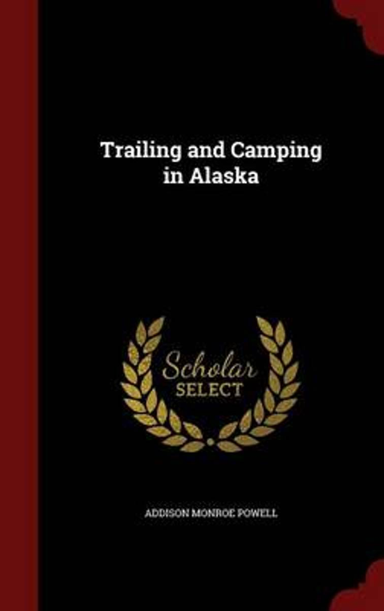 Trailing and Camping in Alaska