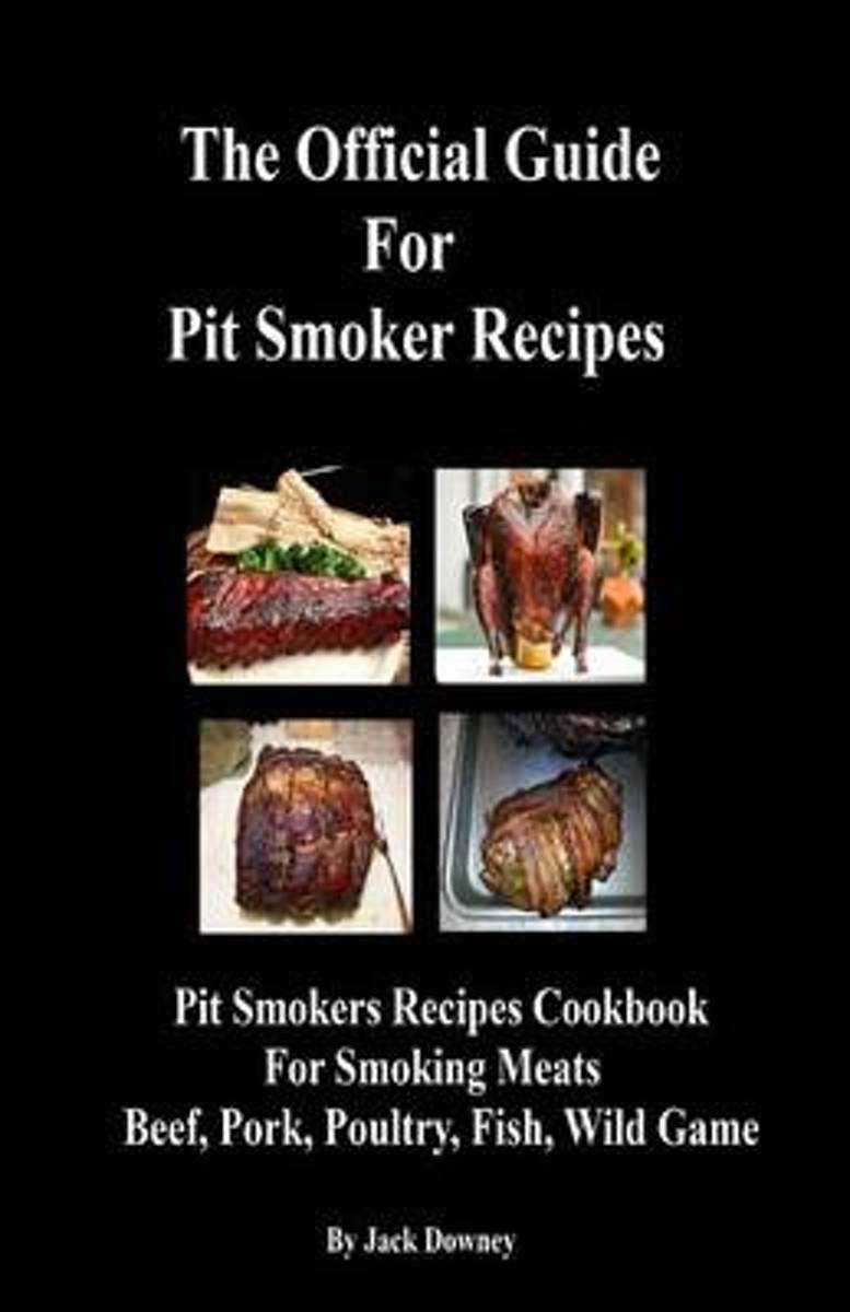Official Guide Pit Smoker Recipes