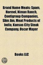 Brand Name Meats: Spam, Hormel, Niman Ranch, Contigroup Companies, Slim Jim, Meat Products Of India, Kansas City Steak Company, Oscar Ma