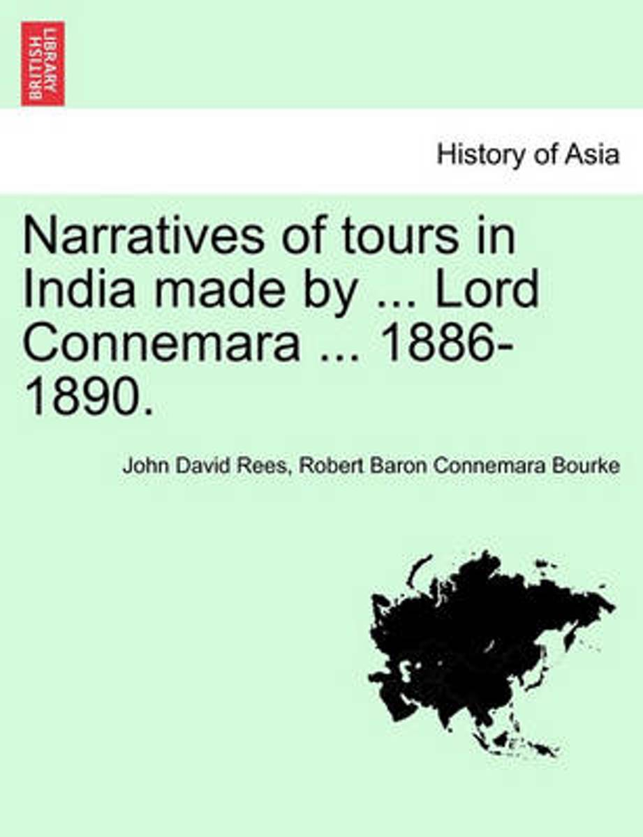 Narratives of Tours in India Made by ... Lord Connemara ... 1886-1890.