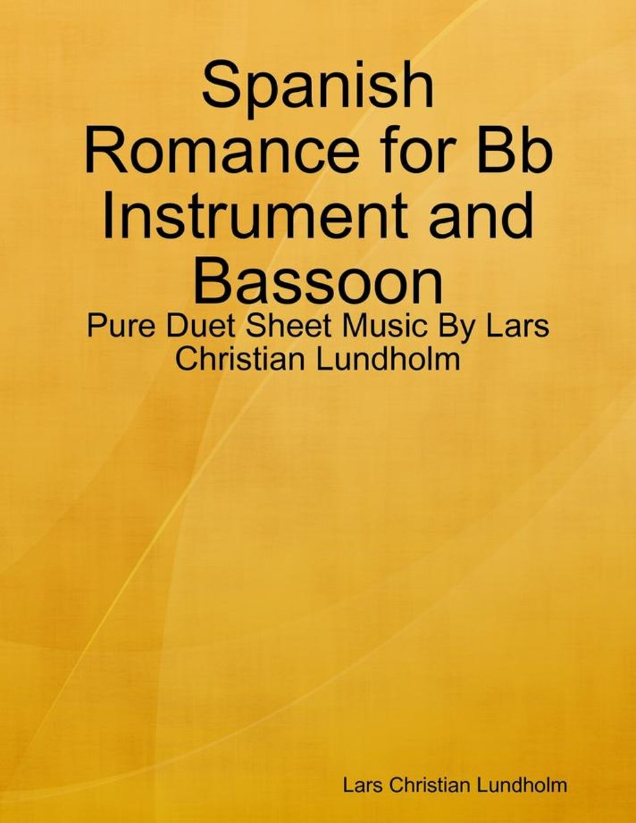 Spanish Romance for Bb Instrument and Bassoon - Pure Duet Sheet Music By Lars Christian Lundholm