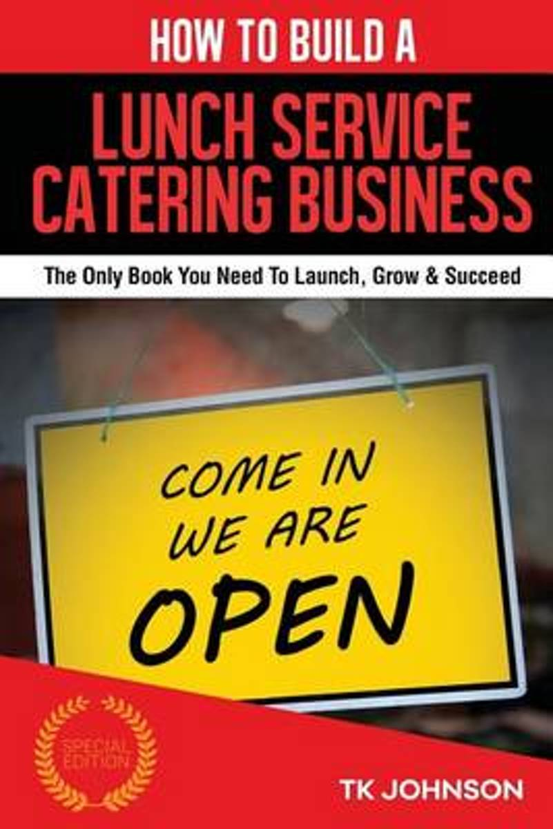 How to Build a Lunch Service Catering Business (Special Edition)