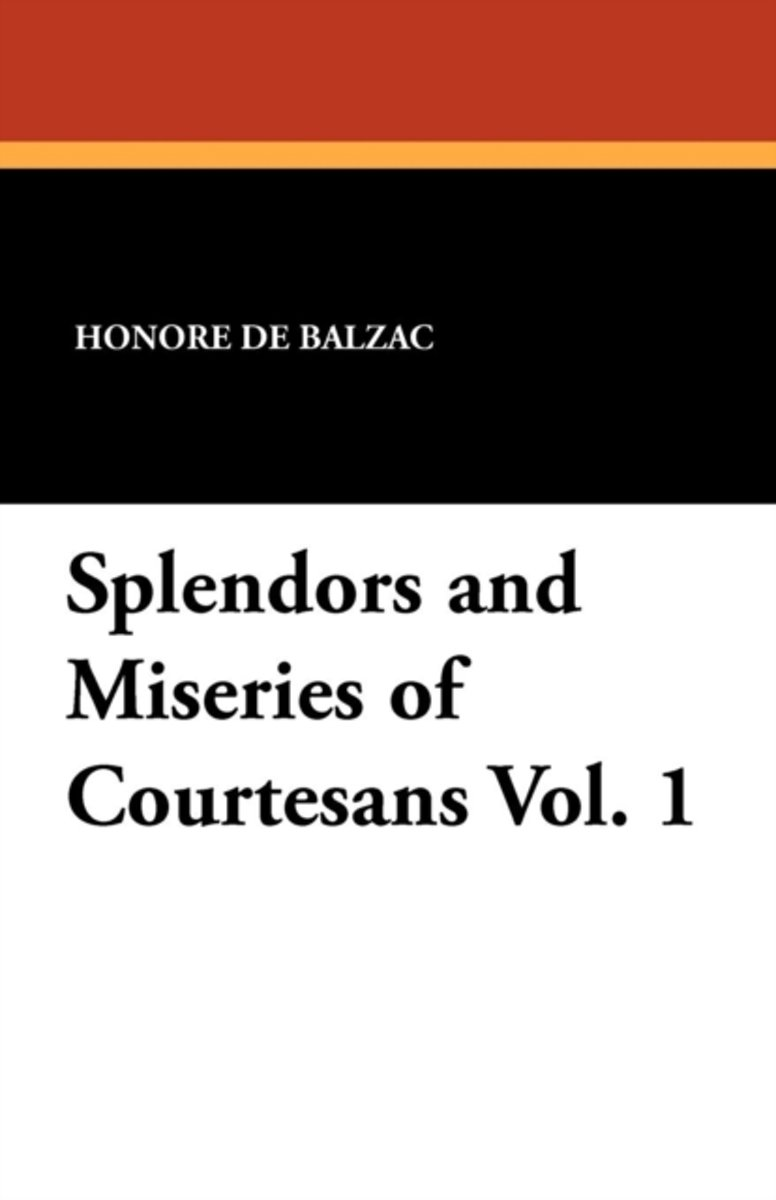 Splendors and Miseries of Courtesans Vol. 1