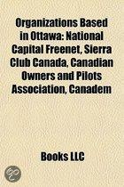 Organizations Based in Ottawa: National Capital Freenet, the Shepherds of Good Hope, Ottawa Panhandlers' Union, Sierra Club Canada